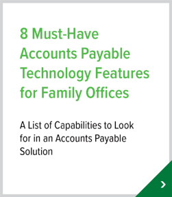 8 Must-Have Accounts Payable Technology Features for Family Offices