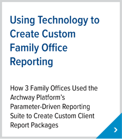 Using Technology to Create Custom Family Office Reporting