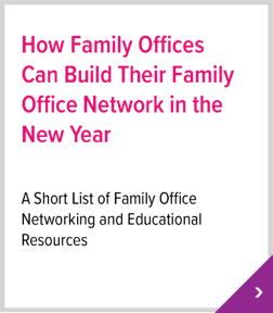 How Family Offices Can Build Their Family Office Network in the New Year