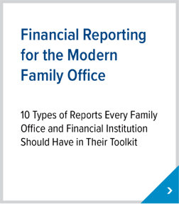 Financial Reporting for the Modern Family Office