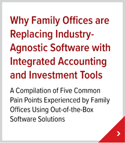 Why Family Offices are Replacing Industry-Agnostic Software with Integrated Accounting and Investment Tools