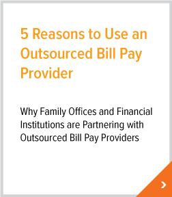 Five Reasons to Use an Outsourced Bill Pay Provider